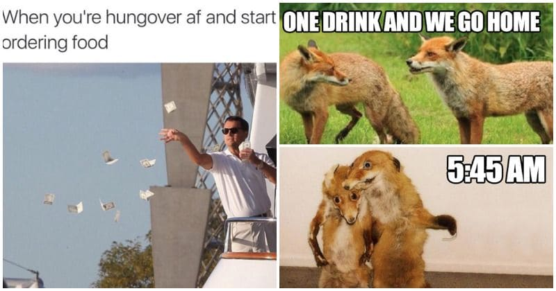 30 memes that every person who's had a massive hangover can relate to